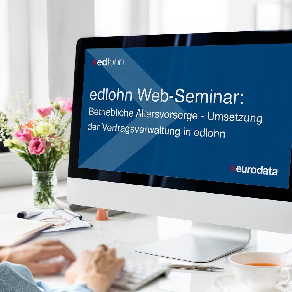 Betriebliche Altersvorsorge – Umsetzung der Vertragsverwaltung in edlohn (Webinar   Online)