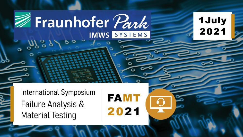 International Symposium on Failure Analysis and Material Testing – FAMT 2021 (Konferenz   Online)