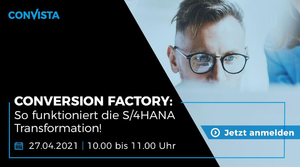 ConVersion Factory: So funktioniert die S/4HANA Transformation! (Webinar | Online)