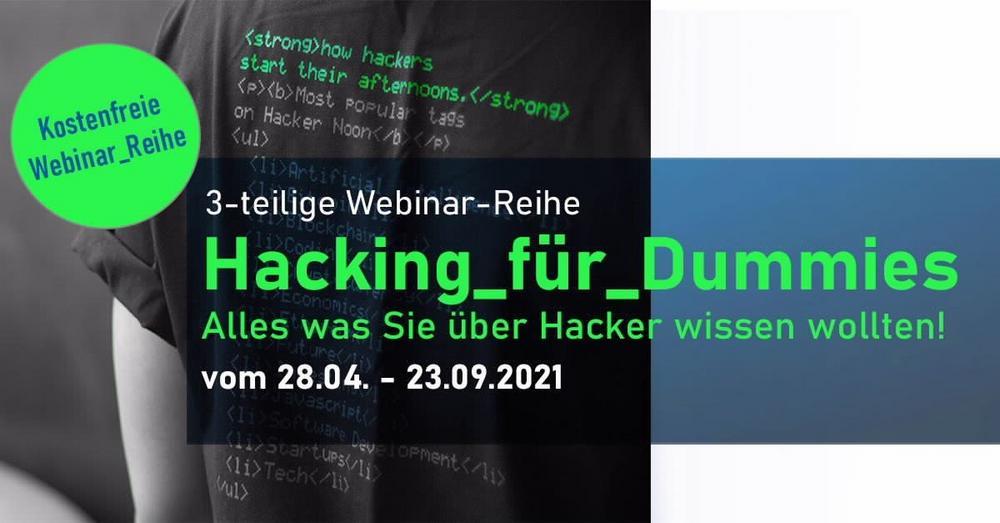 Hacking für Dummies. Alles was Sie schon immer über Hacker wissen wollten! TEIL 1 (Webinar | Online)