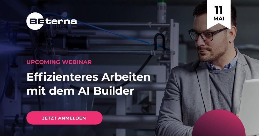 Effizienteres Arbeiten mit dem AI Builder – Manuelle Prozesse KI-gestützt automatisieren (Webinar   Online)