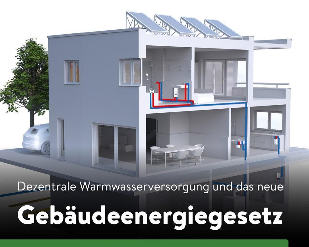 Das neue Gebäudeenergiegesetz und die dezentrale Warmwasserversorgung (Seminar | Online)