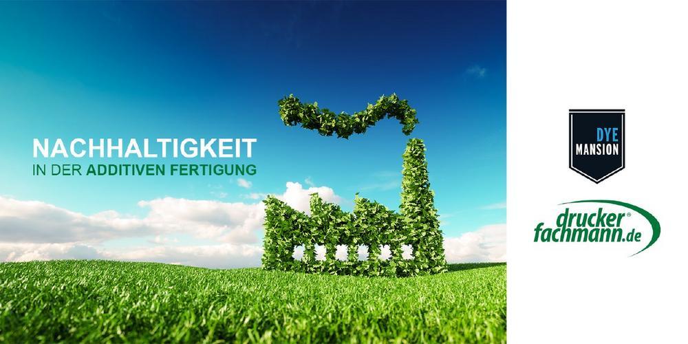Nachhaltigkeit in der Additiven Fertigung (Webinar   Online)