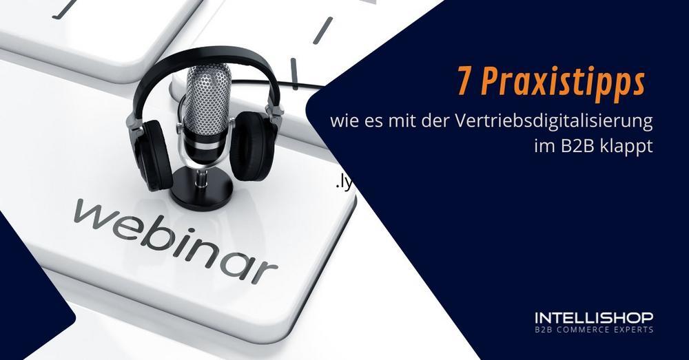 7 Praxistipps wie es mit der Vertriebsdigitalisierung im B2B klappt (Webinar | Online)